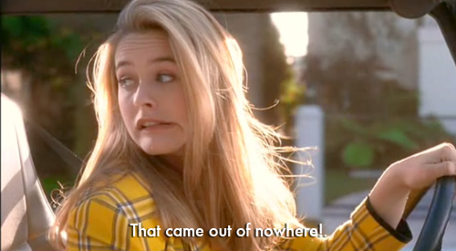 clueless came out of nowhere