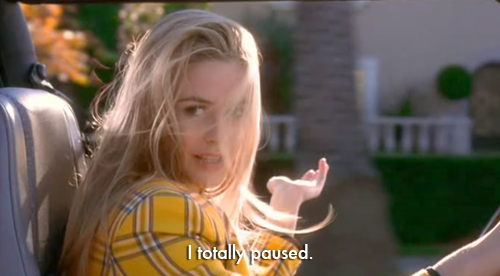 clueless totally paused